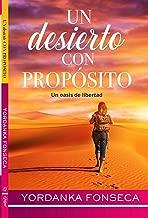 Un desierto con propósito: Un oasis de libertad (Spanish Edition)