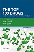 The Top 100 Drugs: Clinical Pharmacology and Practical Prescribing (English Edition)