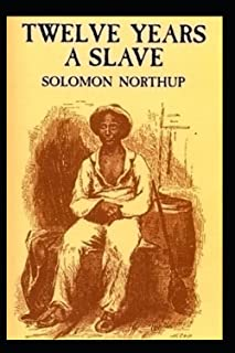 Twelve Years a Slave(illustrated Edition)