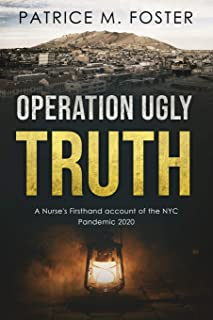 Operation Ugly Truth: A Nurse's Firsthand account of the NYC Pandemic 2020
