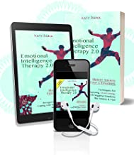 EMOTIONAL INTELLIGENCE 2.0: Master Your Emotions by Self-Discipline, Improving Confidence and Social Skills to Overcome Anxiety, Build Healthy Relationships and Have Success in Your Career
