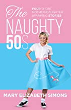The Naughty 50s: Four Short Mother/Daughter Spanking Stories