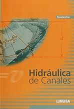 Hidraulica de canales / Canal Hydraulics (Spanish Edition)