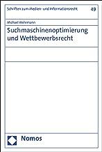 Suchmaschinenoptimierung und Wettbewerbsrecht (Schriften zum Medien- und Informationsrecht 49) (German Edition)