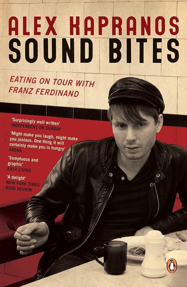論争的反逆者ミサイルSound Bites: Eating on Tour with Franz Ferdinand (English Edition)