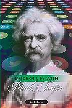 Modern Life With Mark Twain