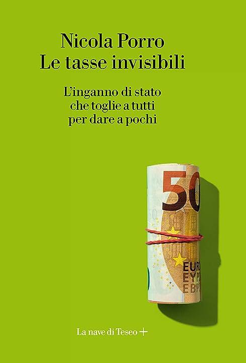 Le tasse invisibili. l`inganno di stato che toglie a tutti per dare a pochi (italiano) copertina rigida 978-8893950329