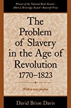 The Problem of Slavery in the Age of Revolution, 1770-1823