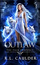 Outlaw: A Paranormal Shifter Romance (The Pack Prophecy)