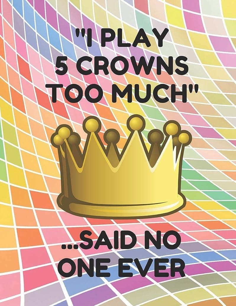 現実関数紀元前I Play 5 Crowns Too Much