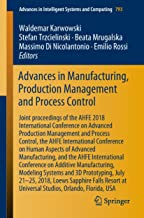 Advances in Manufacturing, Production Management and Process Control: Joint proceedings of the AHFE 2018 International Conference on Advanced Production ... Intelligent Systems and Computing Book 793)