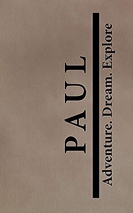 Paul Adventure Dream Explore: Personalized Journals for Travelers