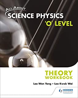 All About Science Physics 'O' Level Theory Workbook