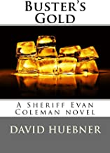 Buster's Gold: A Sheriff Evan Coleman novel (Evan Coleman, Sheriff of Saguaro County Book 3)
