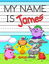 My Name is James: Personalized Primary Tracing Workbook for Kids Learning How to Write Their Name, Practice Paper with 1