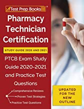 Pharmacy Technician Certification Study Guide 2020 and 2021: PTCB Exam Study Guide 2020-2021 and Practice Test Questions [...