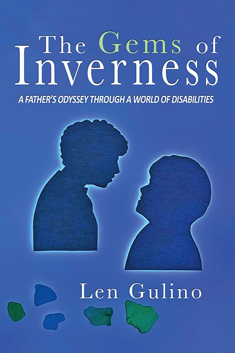 コンピューター付き添い人コーラスThe Gems of Inverness: A Father's Odyssey Through a World of Disabilities (English Edition)