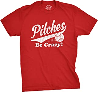 Mens Pitches Be Crazy Tshirt Funny Summer Baseball Tee