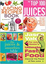 Juicing Recipes Book, The Top 100 Juices, The Juices and Smoothies Bible, The Juice Master's Ultimate Fast Food 4 Books Co...