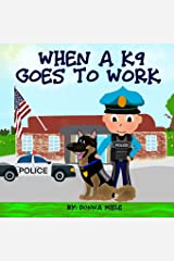 When A K9 Goes to Work Paperback
