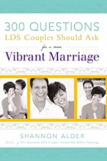300 Questions LDS Couples Should Ask for a more Vibrant Marriage