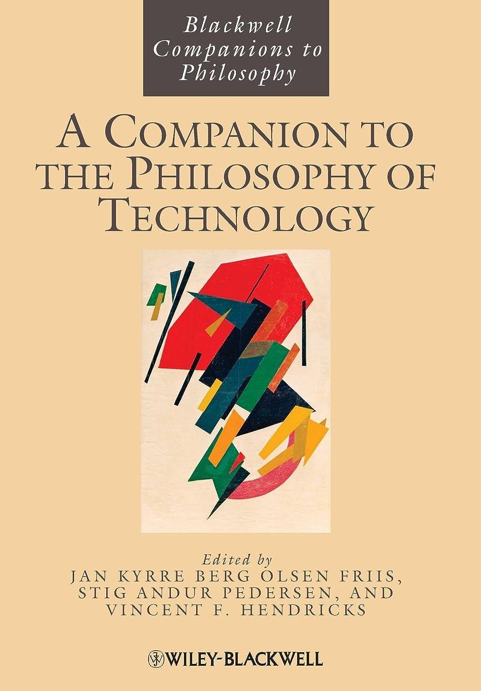 治世慈悲深い反論A Companion to the Philosophy of Technology (Blackwell Companions to Philosophy)