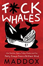 F-ck Whales: Also Families, Poetry, Folksy Wisdom and You