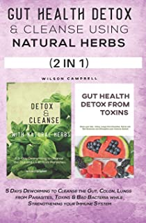 Gut Health Detox and Cleanse Using Natural Herbs: 5 Days Deworming to Cleanse the Gut, Colon, Lungs from Parasites, Toxins...