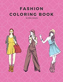 Fashion Coloring Book: 100 Pages with 20 Different Fashion Template, Gifts for Girls to Log Their Favorite Style