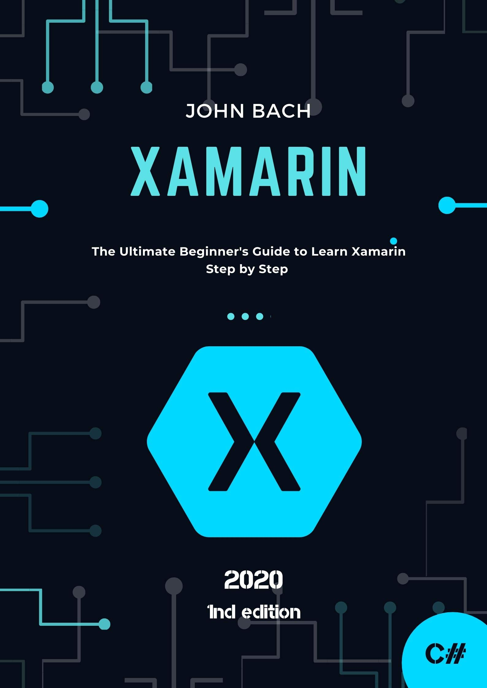 Xamarin: The Ultimate Beginner's Guide To Learn Xamarin Step By Step (English Edition)