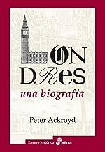 Londres: Una biografía (Ensayo Historico (edhasa)) (Spanish Edition)
