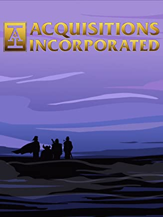 Acquisitions Incorporated: The Primer