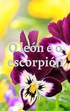 O león e o escorpión (Galician Edition)