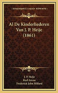Al De Kinderliederen Van J. P. Heije (1861)