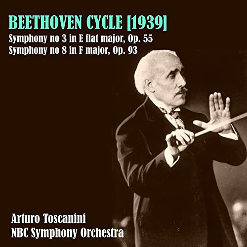 Beethoven Cycle (1939): Symphony N 3 in E-Flat Major, Op.55 - Symphony N 8 in F Major, Op.93