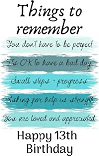 Things To Remember You Don't Have to Be Perfect Happy 13th Birthday: Cute 13th Birthday Card Quote Journal / Notebook / Diary / Greetings / Appreciation Gift (6 x 9 - 110 Blank Lined Pages)