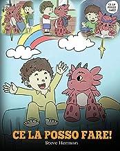 Scaricare Libri Ce la posso fare!: (I Got This!) Un libro sui draghi per insegnare ai bambini che possono affrontare qualsiasi problema. Una simpatica storia per ... a gestire le situazioni difficili.: 8 PDF