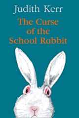 The Curse of the School Rabbit: A hilarious and touching new classic for young readers Kindle Edition