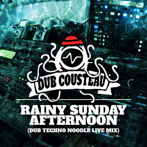 Rainy Sunday Afternoon Live By Dub Cousteau On Amazon Music