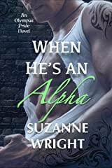 When He's An Alpha (The Olympus Pride Book 2) Kindle Edition