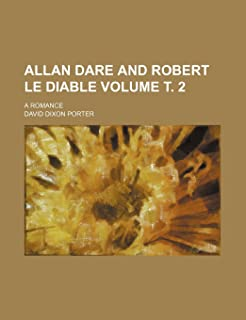 Allan Dare and Robert Le Diable Volume . 2; A Romance