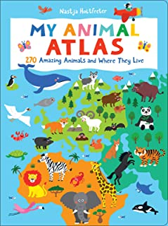 My Animal Atlas: 270 Amazing Animals and Where They Live