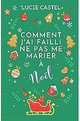 Comment j'ai failli ne pas me marier à Noël: La romance incontournable de cet hiver : drôle et magique ! Broché