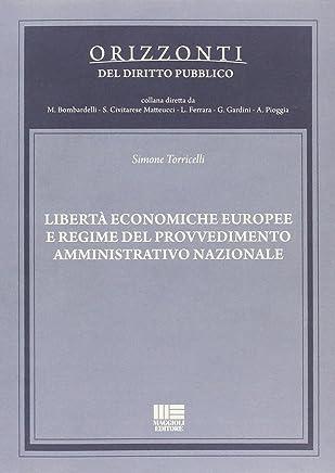 Libertà economiche europee e regime del provvedimento amministrativo nazionale