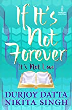 IF IT'S NOT FOREVER: It's Not Love