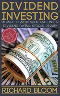 Dividend Investing: Mistakes To Avoid When Investing In Dividend-Paying Stocks In 2019