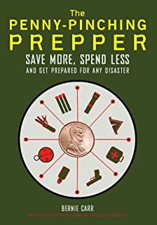 The Penny-Pinching Prepper: Save More, Spend Less and Get Prepared for Any Disaster
