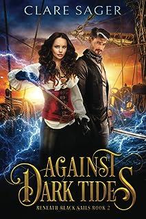 Against Dark Tides: A new adult romantic fantasy adventure (Beneath Black Sails)