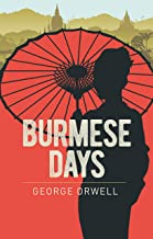 Burmese Days: (Annotated Classic Edition) (English Edition)