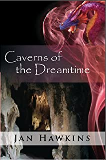 Caverns of the Dreamtime (The Dreaming Series Book 4)